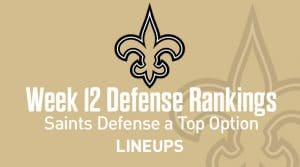 Week 12 NFL Defense (DEF) Fantasy Football Rankings: Stats & Projections