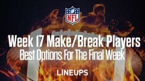 Week 17 Players That Will Make/Break Your Fantasy Playoff Matchup