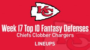 Top 10 Fantasy Football Defense Rankings for Week 17: Chiefs Clobber Chargers
