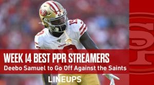 Fantasy Football Streamers for Week 14 (PPR): Deebo Samuel to Go Off Against the Saints