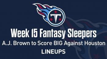 Fantasy Sleepers Week 15: A.J. Brown to Score BIG Against Houston