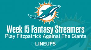 Fantasy Football Streamers For Week 15: Ryan Fitpatrick to Score Big Against the New York Giants
