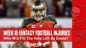 Fantasy Football Injury Status For Week 15: Who Will Fill the Whole Left by Mike Evans?