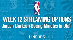 Week 12 NBA Streaming Options: Jordan Clarkson Seeing Minutes In Utah