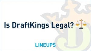 Is Playing on DraftKings Legal?