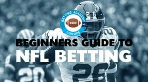 NFL Beginners Betting Guide: Basics of NFL Betting