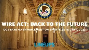 DOJ Memo Says No Wire Act Enforcement of Non Sports Bets Until 2020