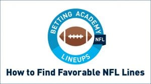 How to Find Favorable Betting Lines in NFL
