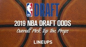 2019 NBA Draft Picks Odds: #1 Overall, Top 10 & Other Props