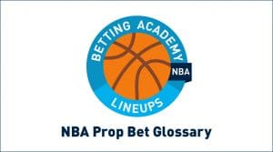 NBA Prop Bets Glossary