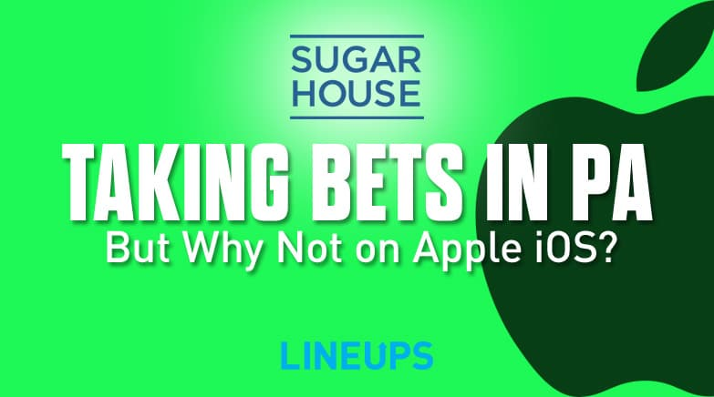 Why SugarHouse is Taking Bets in Pennsylvania, But Not on Apple iOS