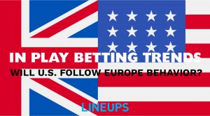 Will US Sports Betting Market Follow European In-Play Betting Behavior?