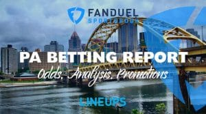 FanDuel Sportsbook Betting Report 8/9/19: Pennsylvania Odds, Promos, Analysis