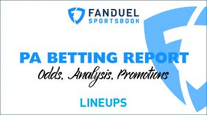 FanDuel Sportsbook Betting Report 8/7/19: Pennsylvania Odds, Promos, Analysis