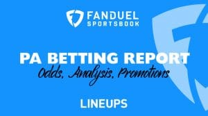 FanDuel Sportsbook Betting Report 8/13/19: Pennsylvania Odds, Promos, Analysis
