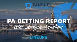 FanDuel Sportsbook Betting Report 8/5/19: Pennsylvania Odds, Promos, Analysis