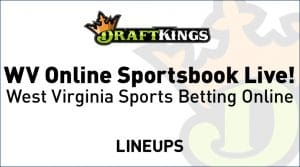 DraftKings Online Sportsbook Launches in West Virginia