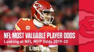 NFL MVP Odds 2019-2020: Patrick Mahomes the Favorite