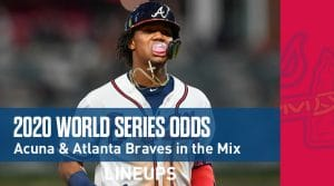 2020 World Series Odds: Astros Favored, Acuna & Atlanta Braves 11-1