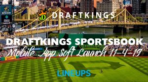 DraftKings Sportsbook to Soft Launch Mobile App in Pennsylvania, November 4th, 2019