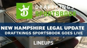 New Hampshire Mobile Sports Betting Launches: DraftKings Sportsbook Monopoly