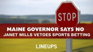 Maine Governor Vetoes Sports Betting Bill