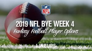 NFL Bye Week 4: Fantasy Football Replacement Options