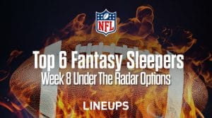 Top 6 Fantasy Sleepers for Week 8: Fantasy Value Options