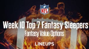 Top 7 Fantasy Sleepers for Week 10: Fantasy Value Options