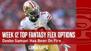 Top 7 Flex Fantasy Options for Week 12: Deebo Samuel Looking for 3rd Straight 100 Yard Performance