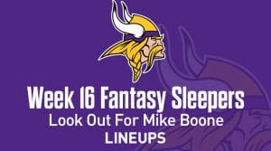 Top 7 Fantasy Sleepers for Week 16: Boone to Boom in Week 16