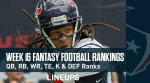Week 16 Fantasy Football PPR Rankings & Projections: DeAndre Hopkins Will Enjoy a Strong Matchup