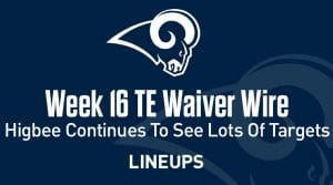 Week 16 TE Waiver Pickups & Adds: Tyler Higbee Continues To See High Volume Targets