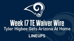 Week 17 TE Waiver Pickups & Adds: Tyler Higbee Gets Arizona At Home