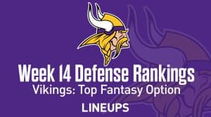 Week 14 NFL Defense (DEF) Fantasy Football Rankings: Minnesota Tops Defensive Projections