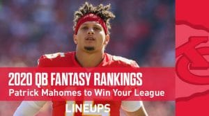 2020 Quarterback Fantasy Rankings and Projections: Patrick Mahomes #1 Fantasy QB