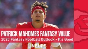 Patrick Mahomes Fantasy Football Outlook & Value 2020