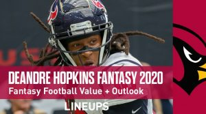 DeAndre Hopkins Fantasy Football Outlook & Value 2020