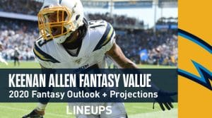 Keenan Allen Fantasy Outlook & Value 2020