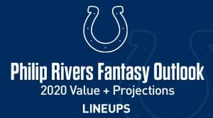 Philip Rivers Fantasy Football Value & Outlook 2020