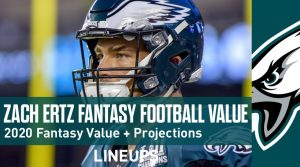 Zach Ertz Fantasy Football Outlook & Value 2020