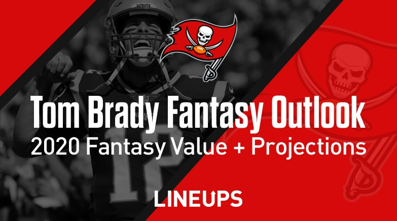 tom brady fantasy outlook 2020