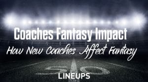 How Will New Head Coaches and Offensive Coordinators Impact Fantasy Football This Season?