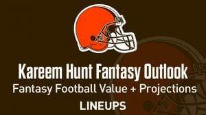 Kareem Hunt Fantasy Football Outlook & Value