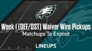 Week 1 Defense (DEF/DST) Waiver Wire Pickups: Matchups To Exploit