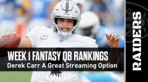 Week 1 QB Rankings & Projections:  Derek Carr a Great Streaming Option