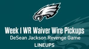 Week 1 WR Waiver Pickups & Adds: DeSean Jackson to Dominate In Revenge Game