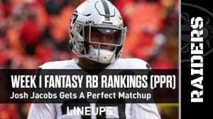 Week 1 RB Fantasy Rankings PPR: Josh Jacobs Gets A Perfect Matchup