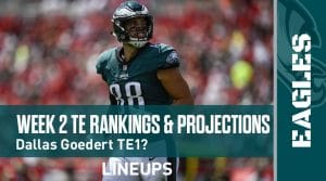 Week 2 TE Rankings & Projections (PPR): Can Dallas Goedert Repeat as the Top Tight End?