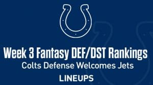Week 3 NFL Defense (DEF) Fantasy Football Rankings: Colts Defense Welcomes Hapless Jets Offense
